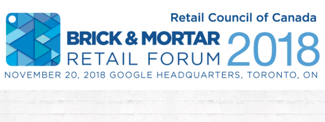 Brick And Mortar Retail Forum 2018 Retail Council Of Canada