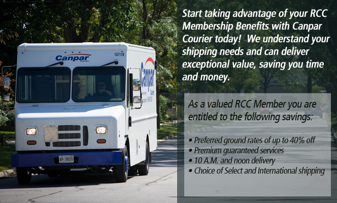 Start taking advantage of your RCC Membership Benfits with Canpar Courier today! We understand your shipping needs and can deliver exceptional value, saving you time and money. As a valued RCC Member you are entitled to the following savings: - Preferred ground rates of up to 40% off - Premium guaranteed services - 10am and noon delivery - Choice of Select and International shipping