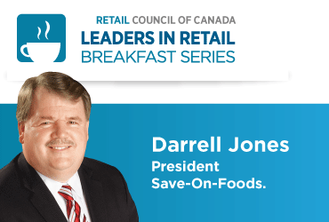 Leaders in Retail Breakfast Series: Darrell Jones, President of Save-On-Foods (Suppliers and Vendors ONLY)
