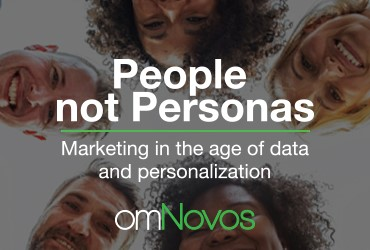People not Personas: Marketing in the age of data and personalization