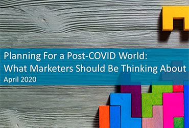 Planning for a post-COVID world: What marketers should be thinking about