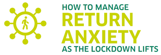 How to manage return anxiety as the lockdown lifts