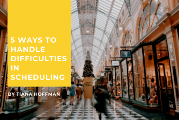 5 Ways to Handle Difficulties in Scheduling